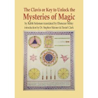 The Clavis or Key to Unlock the Mysteries of Magic