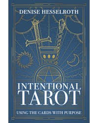 Intentional Tarot - Using the Cards with Purpose Mystic Convergence Metaphysical Supplies Metaphysical Supplies, Pagan Jewelry, Witchcraft Supply, New Age Spiritual Store