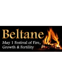 Beltane - The Spring Festival of New Growth