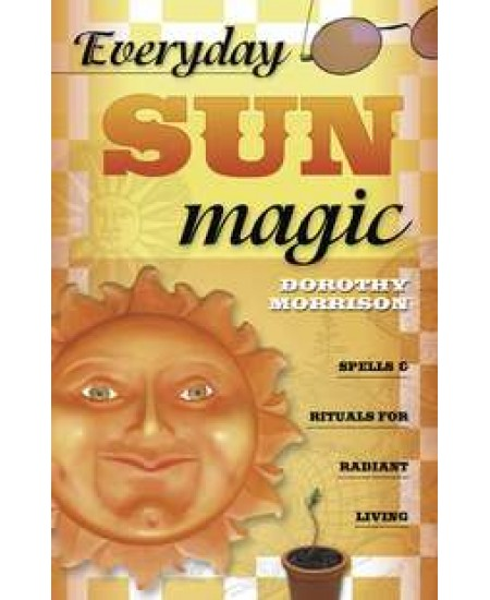 Everyday Sun Magic - Spells and Rituals for Radiant Living at Mystic Convergence Metaphysical Supplies, Metaphysical Supplies, Pagan Jewelry, Witchcraft Supply, New Age Spiritual Store