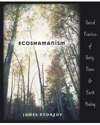 Ecoshamanism - Sacred Practices of Unity, Power and Earth Healing Mystic Convergence Metaphysical Supplies Metaphysical Supplies, Pagan Jewelry, Witchcraft Supply, New Age Spiritual Store
