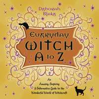 Everyday Witch A-Z - An Informative Guide to Witchcraft