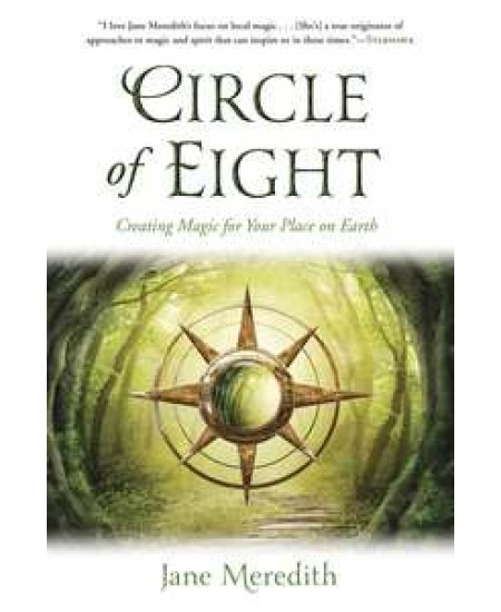 Circle of Eight - Creating Magic for Your Place on Earth at Mystic Convergence Metaphysical Supplies, Metaphysical Supplies, Pagan Jewelry, Witchcraft Supply, New Age Spiritual Store