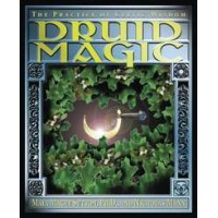 Druid Magic - The Practice of Celtic Wisdom