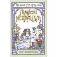 Magical Herbalism - The Secret Craft of the Wise