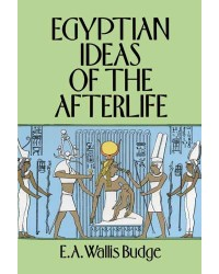Egyptian Ideas of the Afterlife by EA Wallis Budge Mystic Convergence Magical Supplies Wiccan Supplies, Pagan Jewelry, Witchcraft Supplies, New Age Store