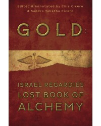 Gold: Israel Regardie's Lost Book of Alchemy
