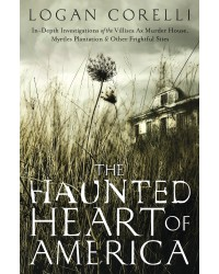 Haunted Heart of America, The