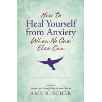 How to Heal Yourself from Anxiety