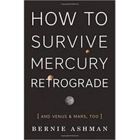 How to Survive Mercury Retrograde