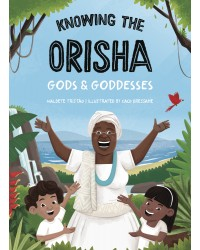 Knowing The Orisha Gods & Goddesses
