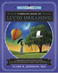 Llewellyn's Complete Book of Lucid Dreaming Mystic Convergence Metaphysical Supplies Metaphysical Supplies, Pagan Jewelry, Witchcraft Supply, New Age Spiritual Store