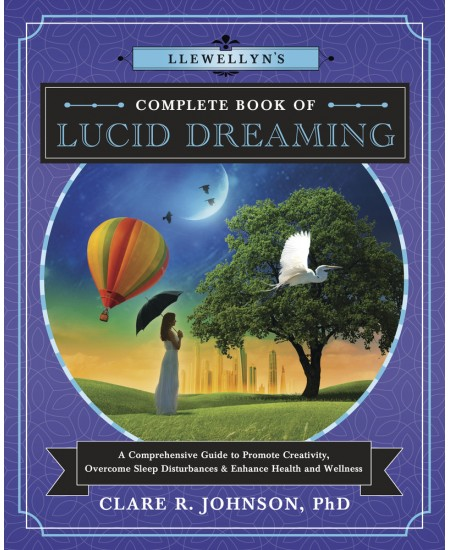 Llewellyn's Complete Book of Lucid Dreaming at Mystic Convergence Metaphysical Supplies, Metaphysical Supplies, Pagan Jewelry, Witchcraft Supply, New Age Spiritual Store