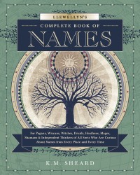 Llewellyn's Complete Book of Names Mystic Convergence Metaphysical Supplies Metaphysical Supplies, Pagan Jewelry, Witchcraft Supply, New Age Spiritual Store