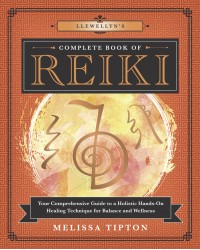 Llewellyn's Complete Book of Reiki Mystic Convergence Metaphysical Supplies Metaphysical Supplies, Pagan Jewelry, Witchcraft Supply, New Age Spiritual Store