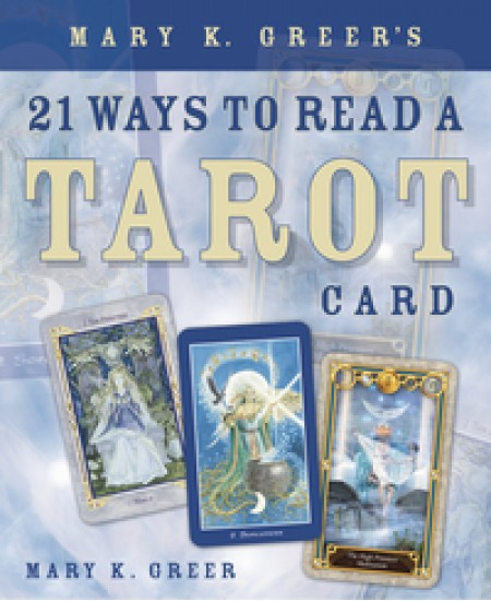 Mary K. Greer's 21 Ways to Read a Tarot Card at Mystic Convergence Metaphysical Supplies, Metaphysical Supplies, Pagan Jewelry, Witchcraft Supply, New Age Spiritual Store