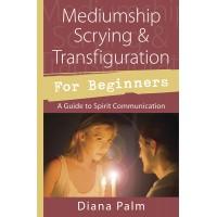 Mediumship Scrying & Transfiguration for Beginners