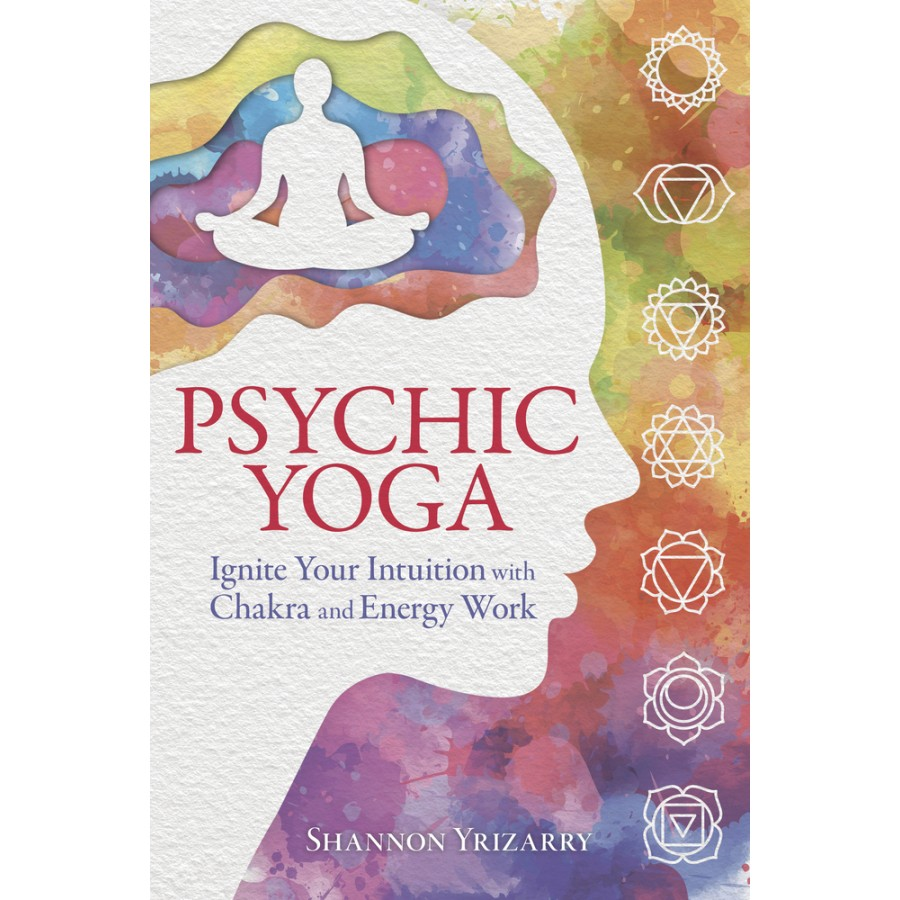 Psychic Yoga Chakras Energy Work Health Healing