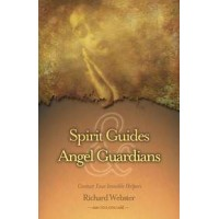 Spirit Guides and Angel Guardians - Contact your Invisible Helpers