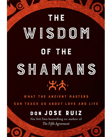 The Wisdom of the Shamans