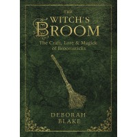 The Witch's Broom - Craft, Lore and Magick of Broomsticks
