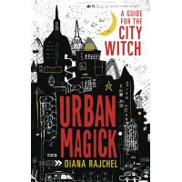 Urban Magick: A Guide for the City Witch