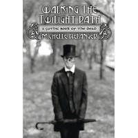 Walking the Twilight Path
