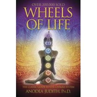Wheels of Life - The Classic Guide to the Chakra System