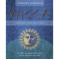 Wicca: Another Year and a Day - 366 Days of Magical Practice in the Craft of the Wise